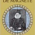 William Gilbert De Magnete